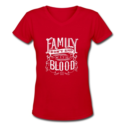 Family Don't End With Blood - Women's V-Neck T-Shirt