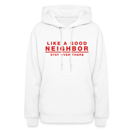 Hoodies ~ Women's Hoodie ~ Like A Good Neighbor Stay Over There
