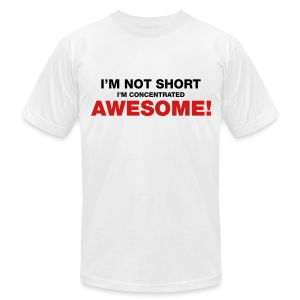 I'm Not Short I'm Concentrated Awesome - Men's T-Shirt by American Apparel