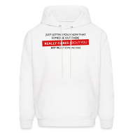 Hoodies ~ Men's Hoodie ~ Just Letting You Know That Someone Out There Really Cares About You, Not Me, But Someone Does