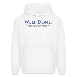 Well Done You Deserve A Standing Ovation From My Tallest Finger - Men's Hoodie