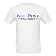 T-Shirts ~ Men's T-Shirt ~ Well Done You Deserve A Standing Ovation From My Tallest Finger