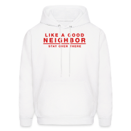 Hoodies ~ Men's Hoodie ~ Like A Good Neighbor Stay Over There