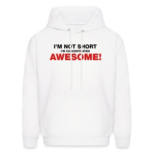 I'm Not Short I'm Concentrated Awesome - Men's Hoodie