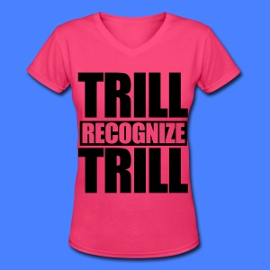Trill Recognize Trill Women's T-Shirts - Women's V-Neck T-Shirt
