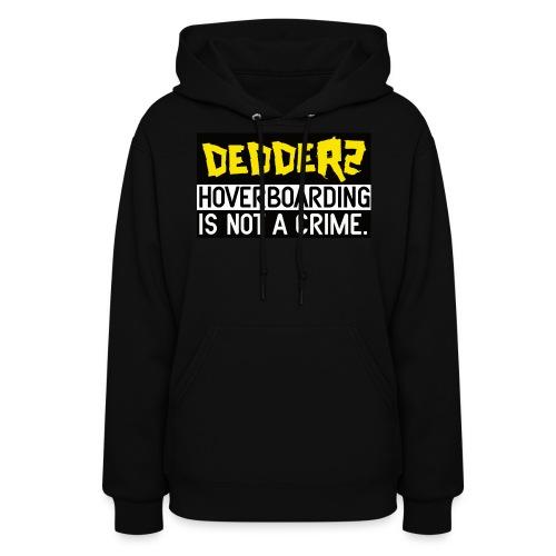 Dedderz HoverBoarding Is Not A Crime Hoodie  - Women's Hoodie