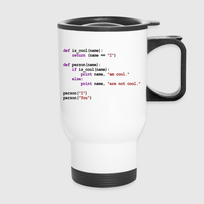 Python Code - I am cool, You are not cool Bottles & Mugs - Travel Mug