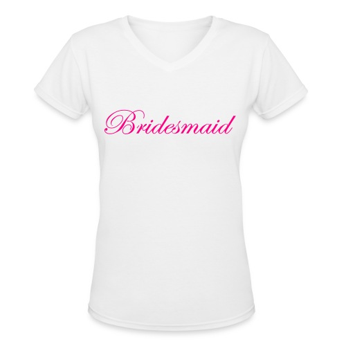 Bridesmaid By Vanity  - Women's V-Neck T-Shirt