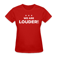 Women's T-Shirts ~ Women's T-Shirt ~ WE ARE LOUDER!