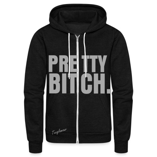Pretty Bitch (W/Glitter) - Unisex Fleece Zip Hoodie