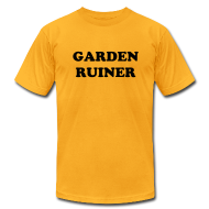 T-Shirts ~ Men's T-Shirt by American Apparel ~ Garden Ruiner