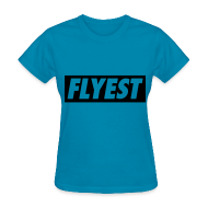 T-Shirts ~ Women's T-Shirt ~ Flyest Women's T-Shirts