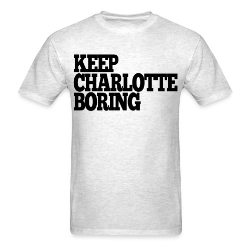 Men's T-Shirt - Keep Charlotte Boring's original design featuring Keep Charlotte Boring text printed on center chest with small asterisk on left sleeve. Just pick your thread color and start showing your support for Keep Charlotte Boring today.