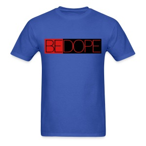 Be Dope - Men's T-Shirt