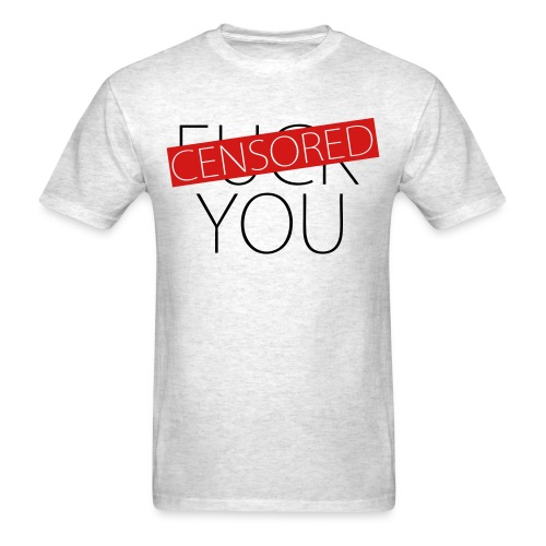 Fuck You - Censored - Men's T-Shirt
