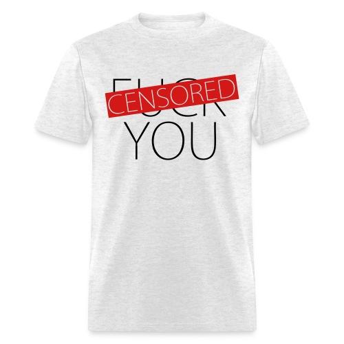 Fuck You - Censored - Men's T-Shirt