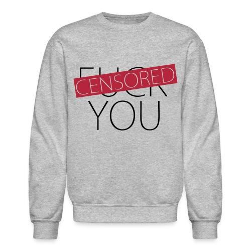 Fuck You - Censored - Crewneck Sweatshirt