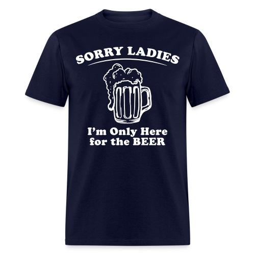 Sorry Ladies.... - Men's T-Shirt