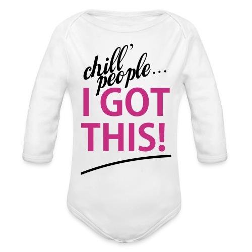 White Girl I Got This   - Organic Long Sleeve Baby Bodysuit