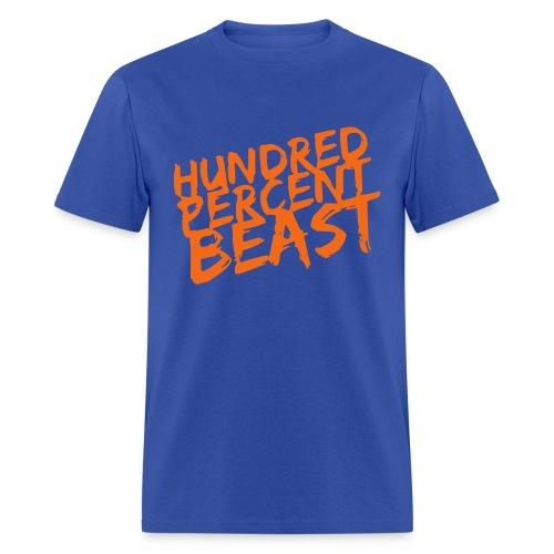 Hundred Percent Beast - Men's T-Shirt