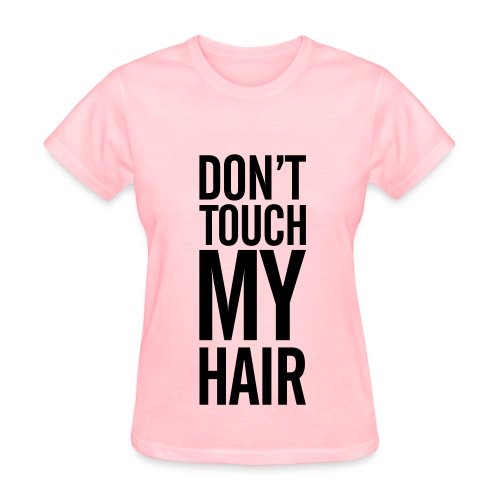 My Hair - Women's T-Shirt