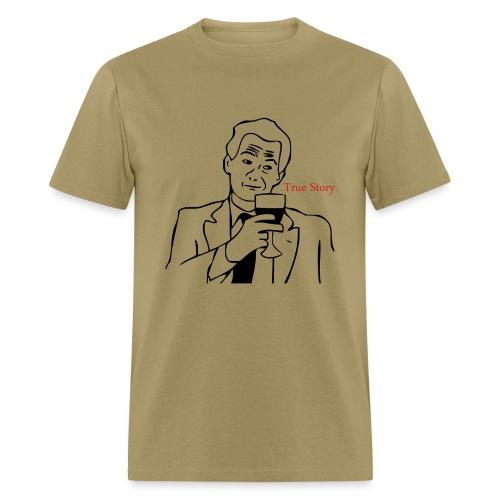Barney Stinson- True Story - Men's T-Shirt