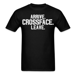 Arrive, Crossface, Leave Tee - Men's T-Shirt