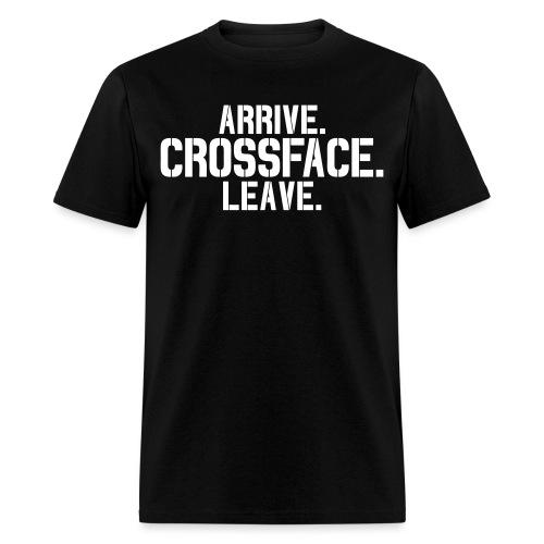 Arrive, Crossface, Leave Tee - Men's T-Shirt