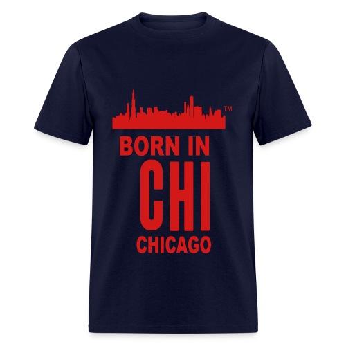 Born in Chicago Tee - Men's T-Shirt