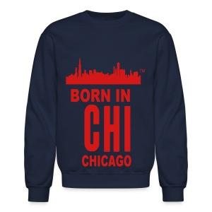 Born in Chicago Crew - Crewneck Sweatshirt