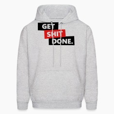 Get Shit Done Hoodies