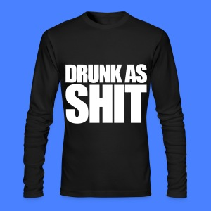 Drunk As Shit Long Sleeve Shirts - Men's Long Sleeve T-Shirt by Next Level