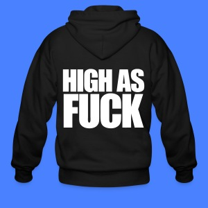 High As Fuck Zip Hoodies/Jackets - Men's Zip Hoodie