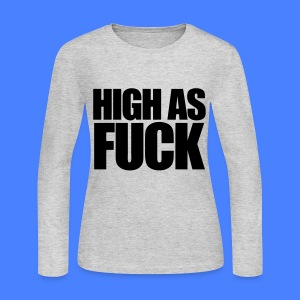 High As Fuck Long Sleeve Shirts - Women's Long Sleeve Jersey T-Shirt