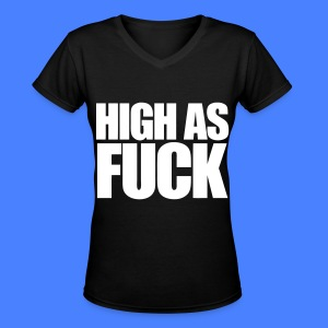 High As Fuck Women's T-Shirts - Women's V-Neck T-Shirt