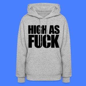 High As Fuck Hoodies - Women's Hoodie