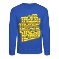 Long Sleeve Shirts ~ Men's Crewneck Sweatshirt ~ More Money, More Honey Crewneck