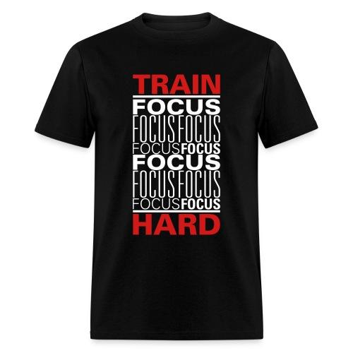 Train Hard - Focus - Men's T-Shirt