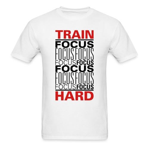 Train Hard - Focus - Men's T-Shirt