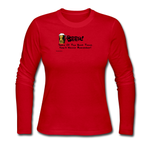 BEER Some Of The Best Times You'll Never Remember Women's Long Sleeve T-Shirt - Women's Long Sleeve Jersey T-Shirt