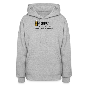 BEER Some Of The Best Times You'll Never Remember Women's Hooded Sweatshirt - Women's Hoodie