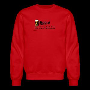 BEER Some Of The Best Times You'll Never Remember Men's Crewneck Sweatshirt - Crewneck Sweatshirt