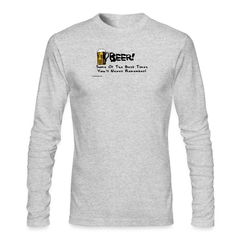 BEER Some Of The Best Times You'll Never Remember Men's Long Sleeve T-Shirt - Men's Long Sleeve T-Shirt by Next Level