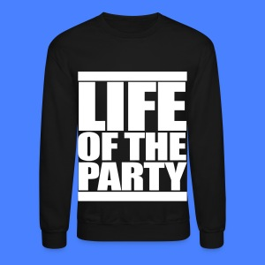 Life of the Party Long Sleeve Shirts - Crewneck Sweatshirt