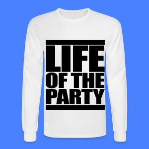 Life of the Party Long Sleeve Shirts - Men's Long Sleeve T-Shirt