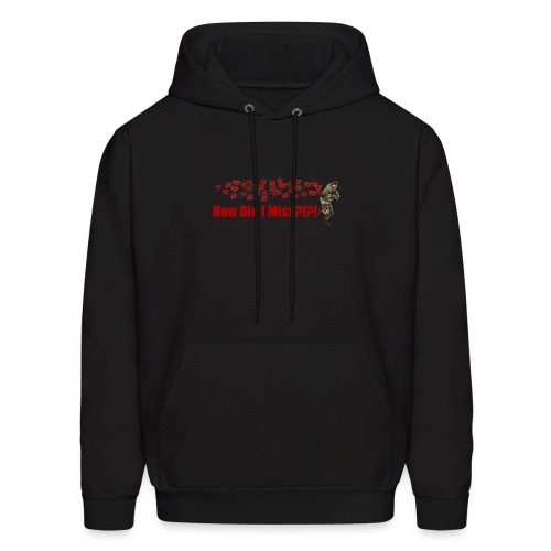 How Did I Miss?!?! - Men's Hoodie