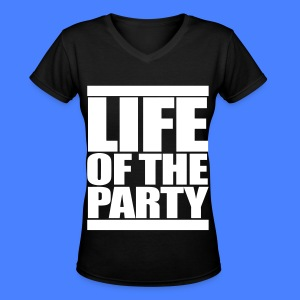 Life of the Party Women's T-Shirts - Women's V-Neck T-Shirt