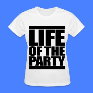 Life of the Party Women's T-Shirts - Women's T-Shirt