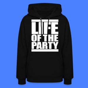 Life of the Party Hoodies - Women's Hoodie