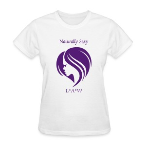 Naturally Sexy- LAW - Women's T-Shirt